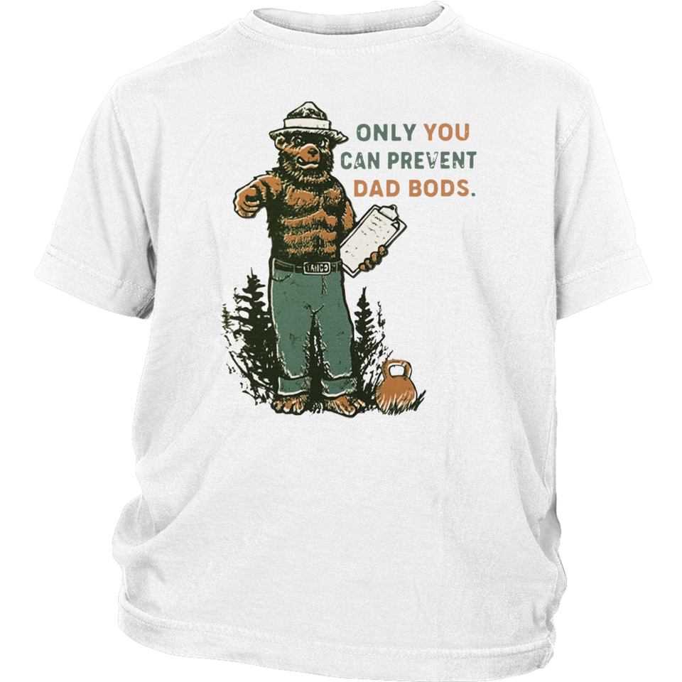 ONLY YOU CAN PREVENT DAD BODS SHIRT Smokey Bear
