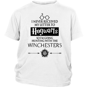 I NEVER RECEIVED MY LETTER TO HOGWARTS - SO I'M GOING HUNTING WITH THE WINCHESTERS SHIRT