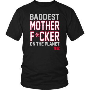 BADDEST MOTHER FUCKER ON THE PLANET TB12 SHIRT NEW ENGLAND PATRIOTS AFC CHAMPIONS - TOM BRADY 12