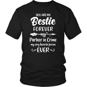 You Are My Bestie Forever - My Partner In Crime - My Very Favorite Person Ever Shirt