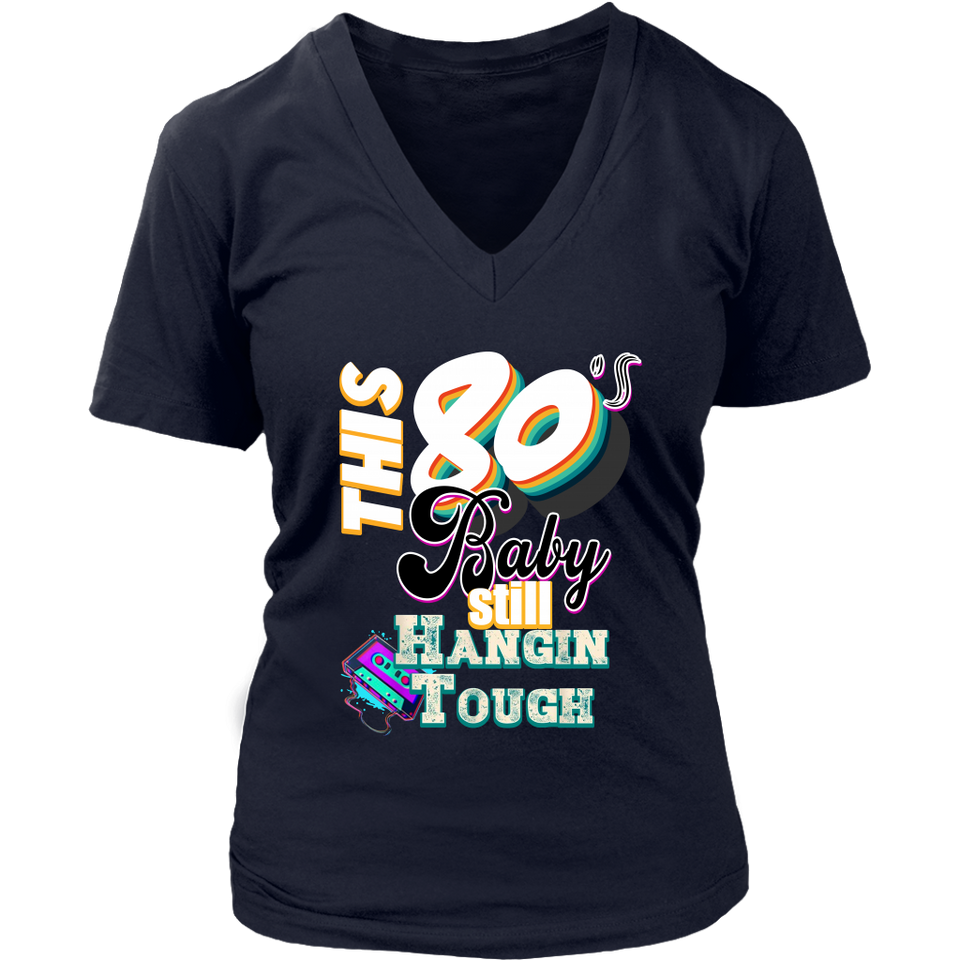 THIS 80'S BABY STILL HANGIN TOUGH SHIRT