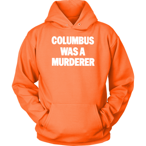 Columbus Was A Murderer T Shirt