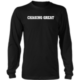 Chasing Great shirt