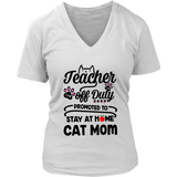 TEACHER OFF DUTY PROMOTED TO STAY AT HOME CAT MOM SHIRT