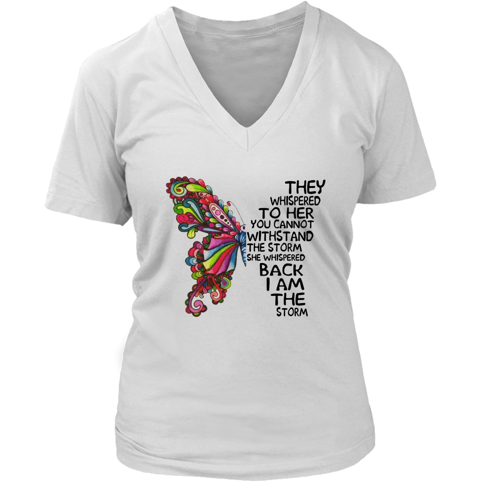 They whispered to her you cannot withstand the storm hippie butterfly shirt