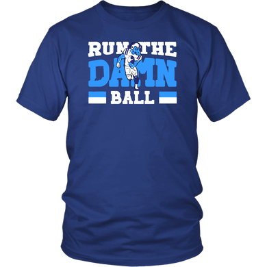 Run The Damn Ball - Indianapolis Colts Shirt