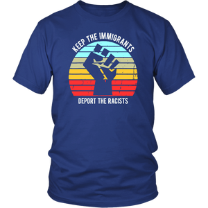 Keep The Immigrants Deport The Racists Vintage Shirt