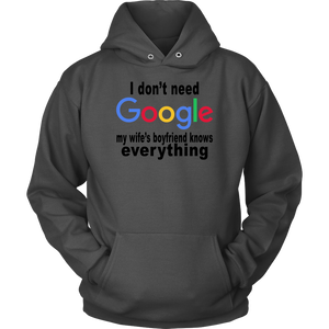 I don't need google - My wife's boyfriend knows everything shirt