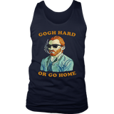 GOGH HARD OR GO HOME SHIRT FUNNY VAN GOGH