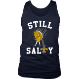 Still salty Saints Shirt New Orleans Saints