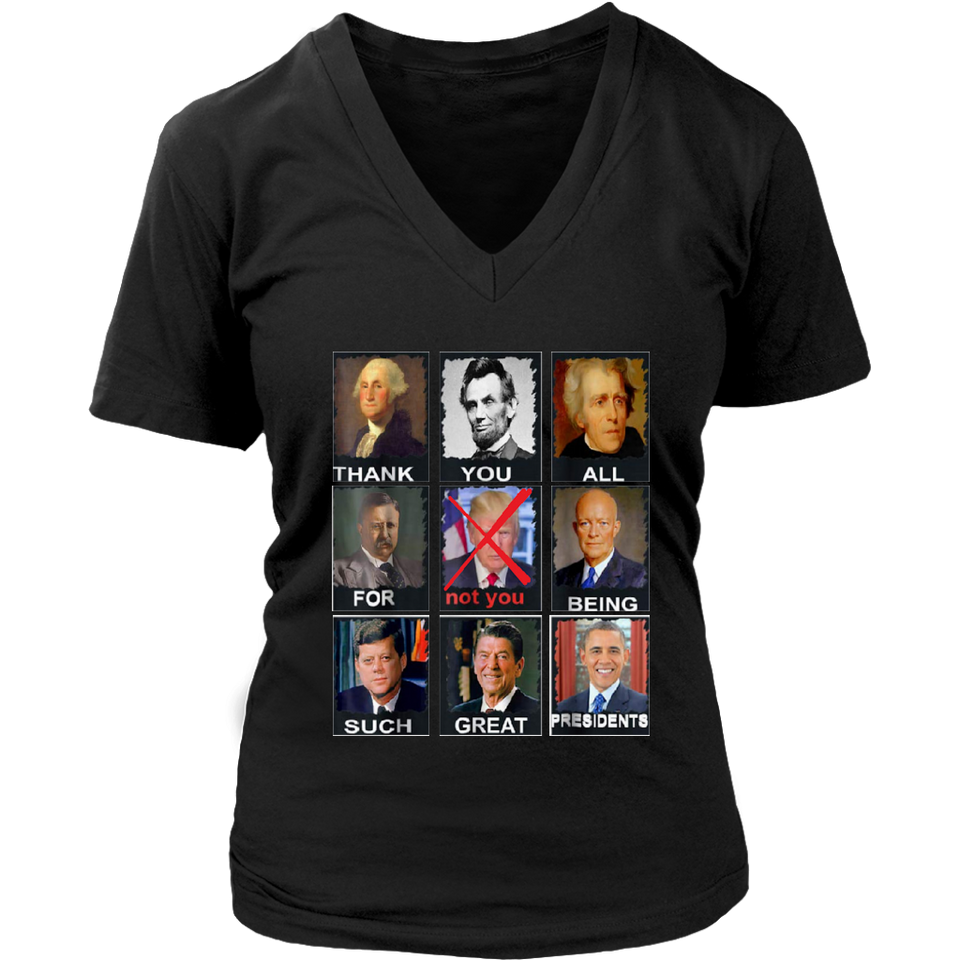 Thank You All For  Being Such Great Presidents Shirt Not Trump