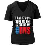 I AM 1776% SURE NO ONE IS TAKING MY GUNS SHIRT