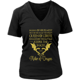 MAMA OF HOUSE MESSY FIRST OF HER NAME - THE UNSLEP - QUEEN OF COFFEE KHALEESI OF THE NAPTIME, KEEPER OF THE SNACKS - AND MOTHER OF DRAGONS SHIRT