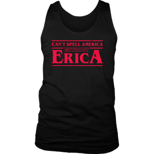 CAN'T SPELL AMERICA WITHOUT ERICA STRANGER THINGS SHIRT