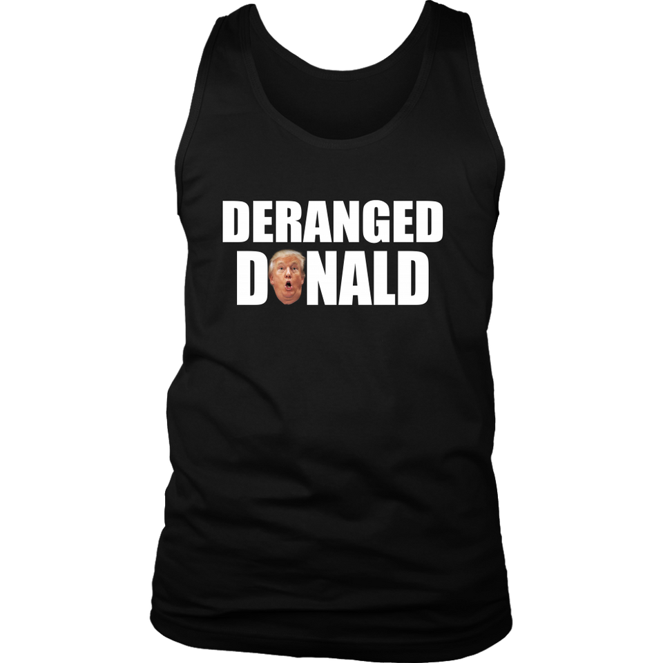 DERANGED DONALD SHIRT - George Conway lashes out at 'Deranged Donald' on Twitter #DERANGEDDONALD