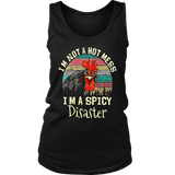 I'M NOT A HOT MESS - I'M A SPICY DISASTER SHIRT FUNNY CHICKEN ROSTER