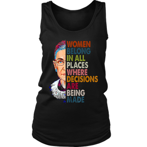 Women belong in all places Ruth Bader Ginsburg Tshirt Ankh Store Feminist Tshirt Gifts