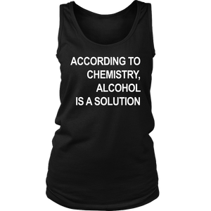 Technically Alcohol Is A Solution Shirt