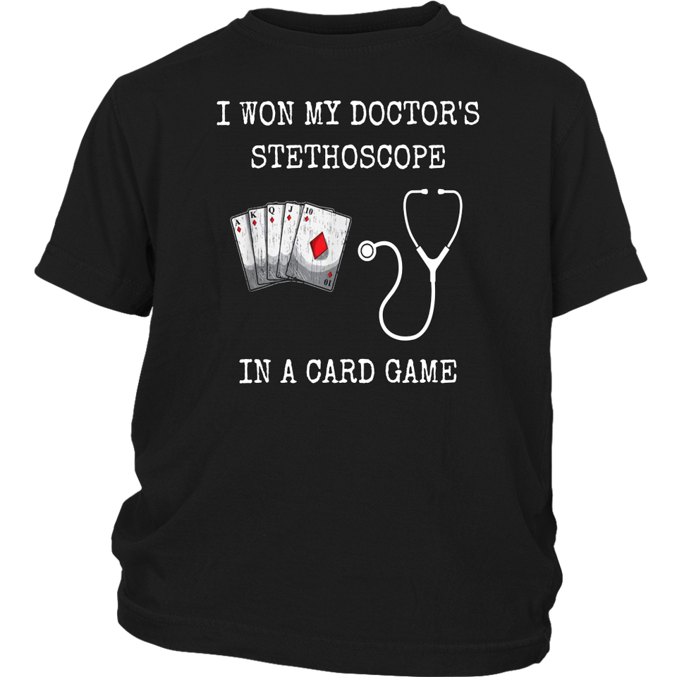I Won My Doctor's Stethoscope Card Game Nurses Playing Cards T-Shirt