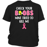 Bee Check Your Boobs Mine Tried to Kill Me breast cancer shirt