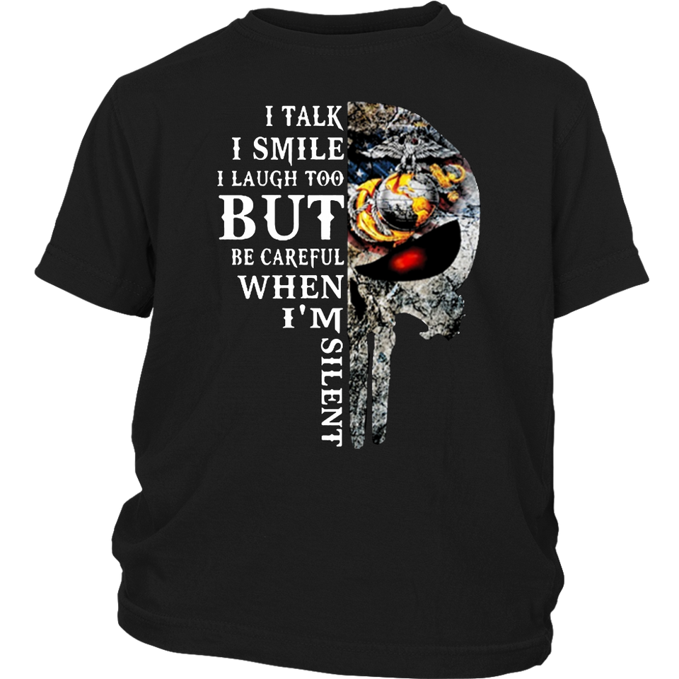 SKULL US MARINE CORPS I TALK I SMILE I LAUGH TOO BUT BE CAREFUL SHIRT