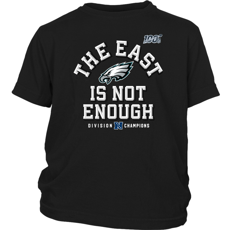 THE EAST  IS NOT ENOUGH SHIRT Philadelphia Eagles - 2019 NFC East Division Champions