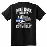 Bull Rack Mafia - Ain't No Feelin' Like Cowmobilin' Shirt