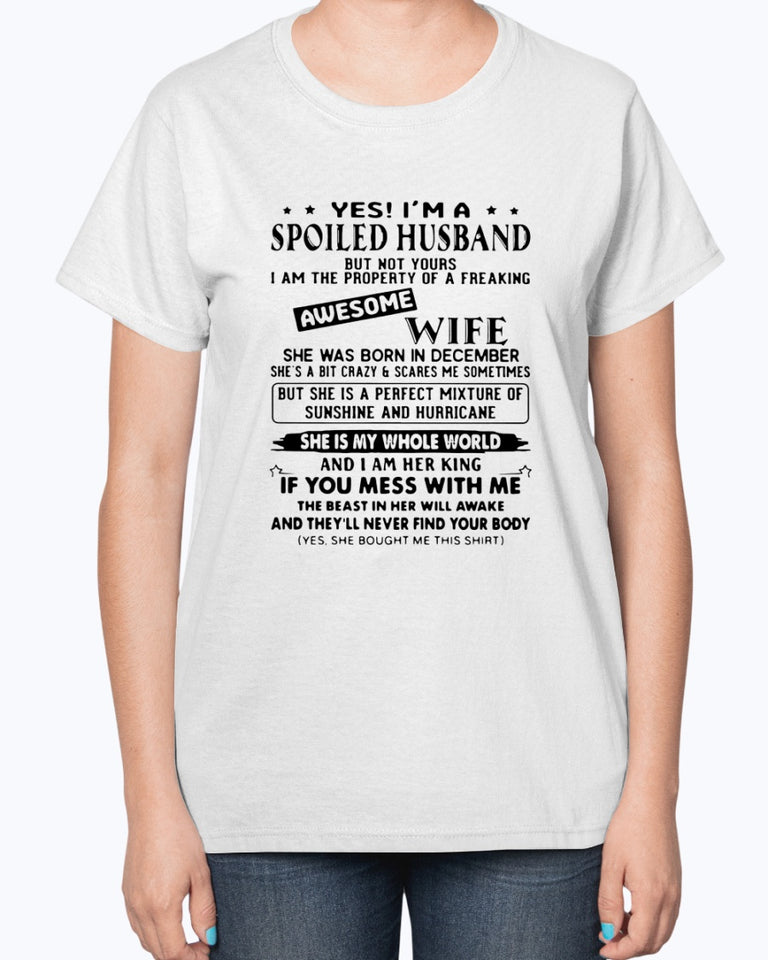Yes I'm A Spoiled Husband Awesome Wife She Was Born In December Shirt