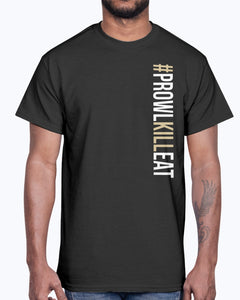 Prowl Kill Eat #ProwlKillEat T-Shirt
