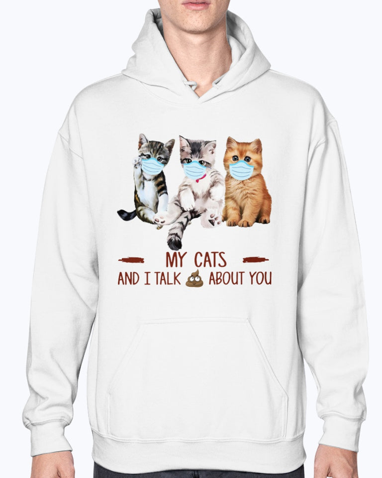 CAT MASK MY CATS AND I TALK SHIT ABOUT YOU T-SHIRT