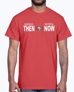 Faithful Then Faithful Now Shirt