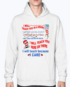 Dr Seuss I will teach you in a room Shirt