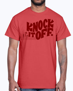 Knock It Off T-Shirt