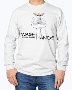 Chihuahua Wash Your Damn Hands Shirt