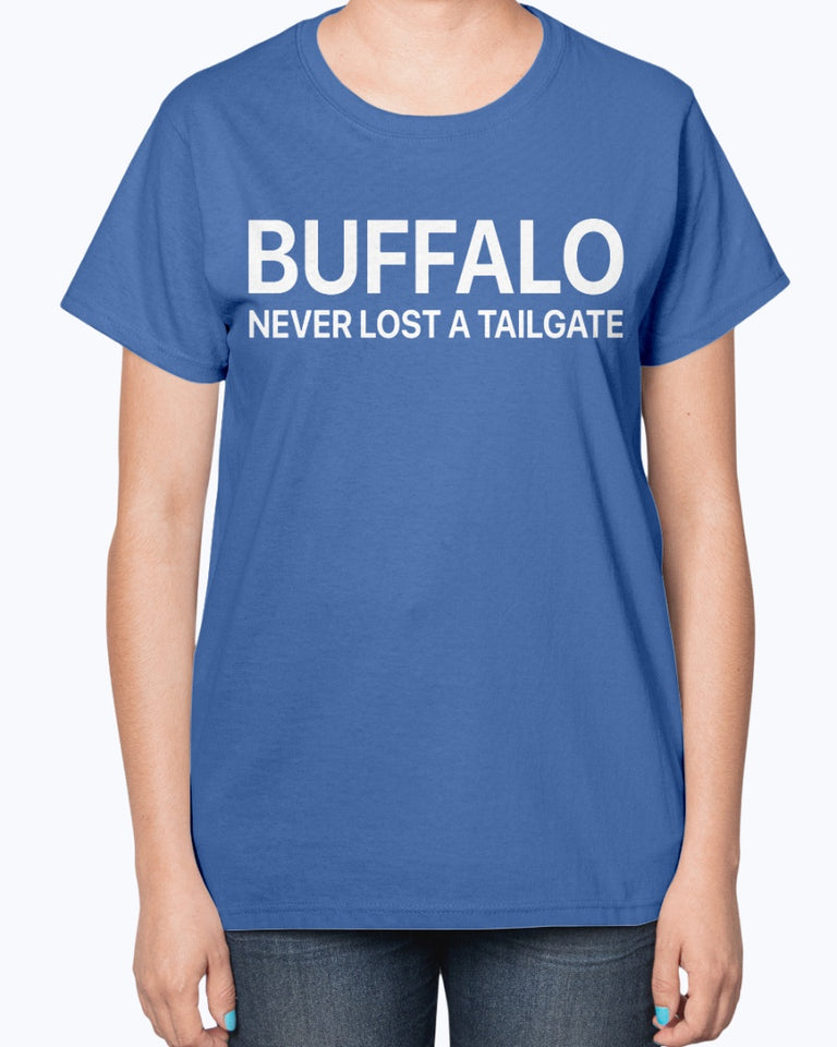 Buffalo Never Lost A Tailgate Shirt
