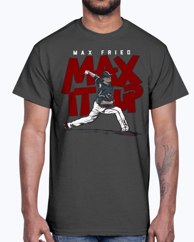 MAX IT UP SHIRT  Max Fried  Atlanta Braves
