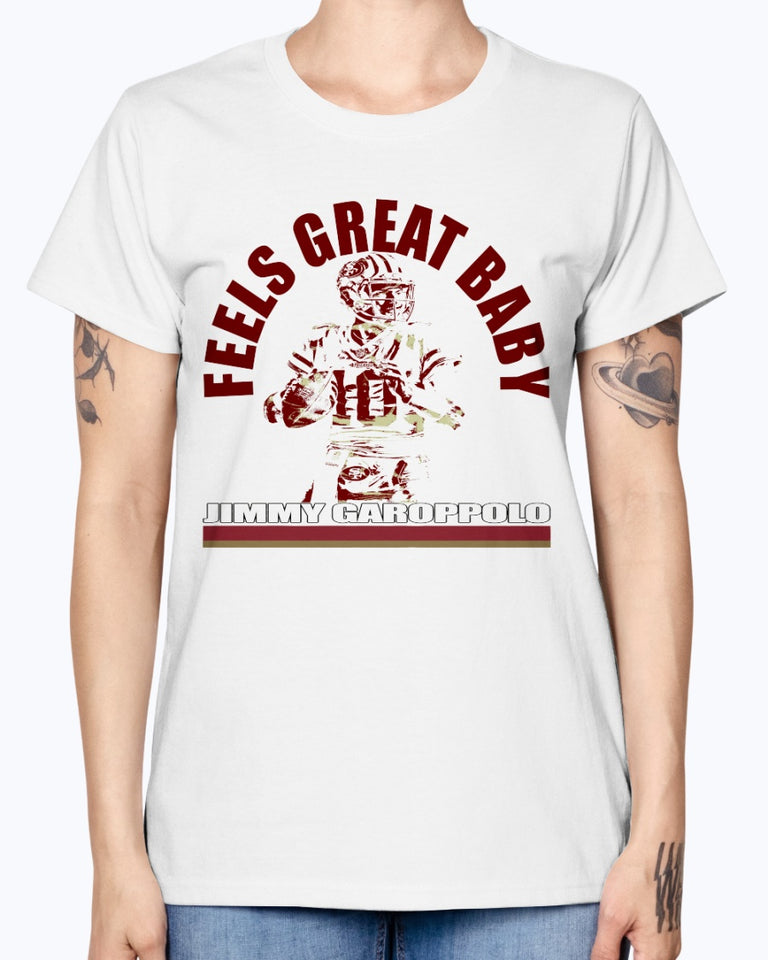 Feels Great Baby Jimmy G Shirt Jimmy Garoppolo - George Kittle -San Francisco 49ers - Niners