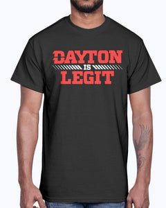 DAYTON IS LEGIT SHIRT