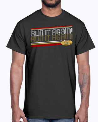 RUN IT AGAIN SHIRT