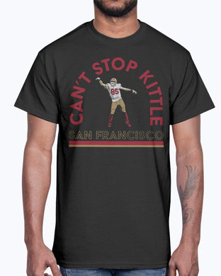 Can't Stop Kittle Shirt