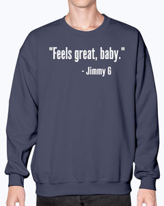 Feels Great Baby Jimmy G Shirt