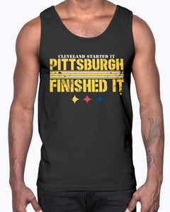 Cleveland Started It - Pittsburgh Finished It T-Shirt