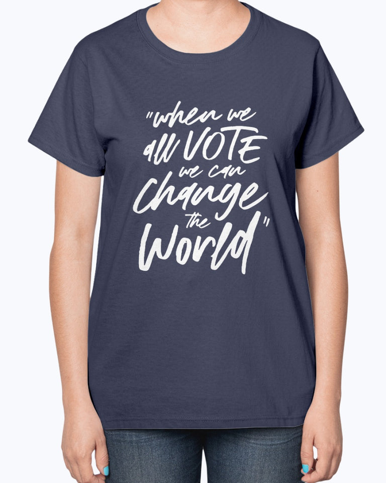 When We All Vote We Can Change The World T-Shirt
