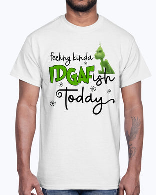 Grinch Feeling Kinda IDGAF Ish Today Shirt