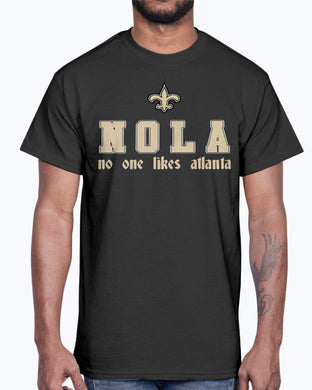 NOLA - NO ONE LIKES ATLANTA SHIRT