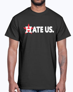 Hate Us T-Shirt Houston Astros