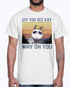 JACK SKELLINGTON EFF YOU SEE KAY WHY OH YOU VINTAGE SHIRT