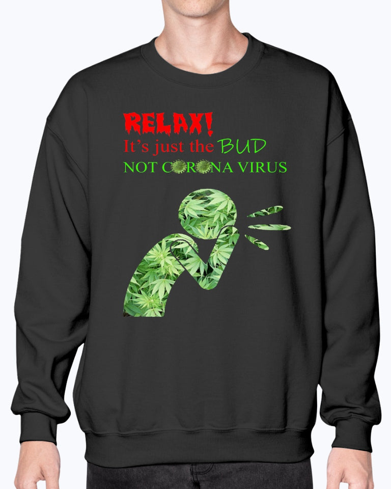 RELAX IT'S JUST THE BUD NOT CORONA VIRUS T-SHIRT