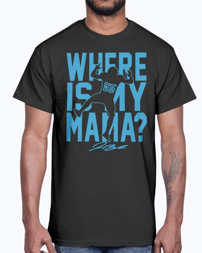WHERE IS MY MAMA? SHIRT