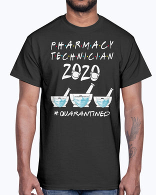 PHARMACY TECHNICIAN 2020 MASK QUARATINED SHIRT